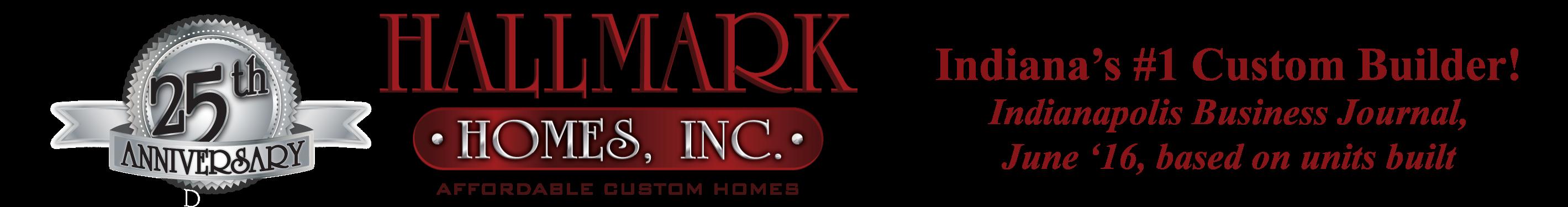 "Hallmark Homes - Indiana's Leading ""On Your Lot"" Custom Builder!"