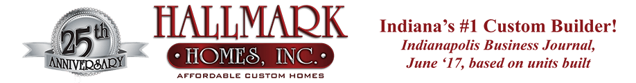 "Hallmark Homes - Indiana's Leading ""On Your Lot"" Custom Builder!"